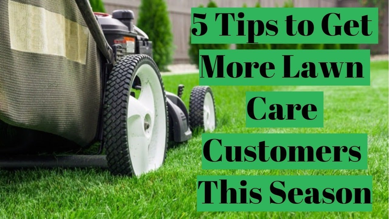 Tips To Get More Lawn Care Customers This Season